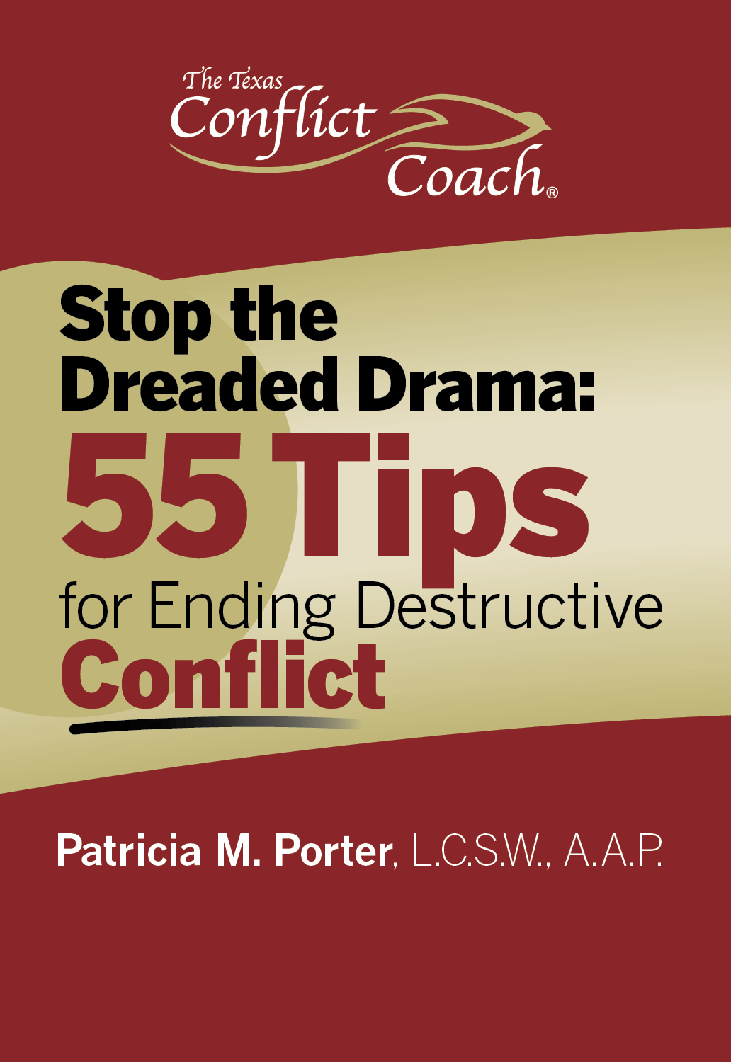 (MiniB�k) Stop the Dreaded Drama: 55 Tips for Ending Destructive Conflict